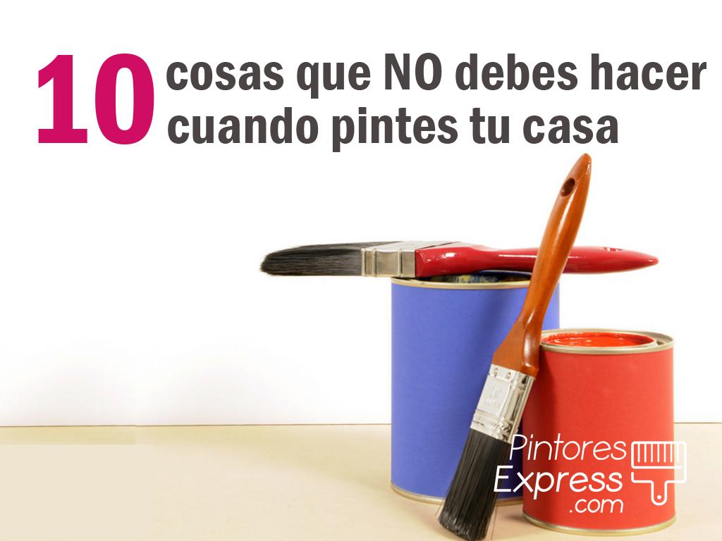 10 cosas que no debes hacer a la hora de pintar tu casa