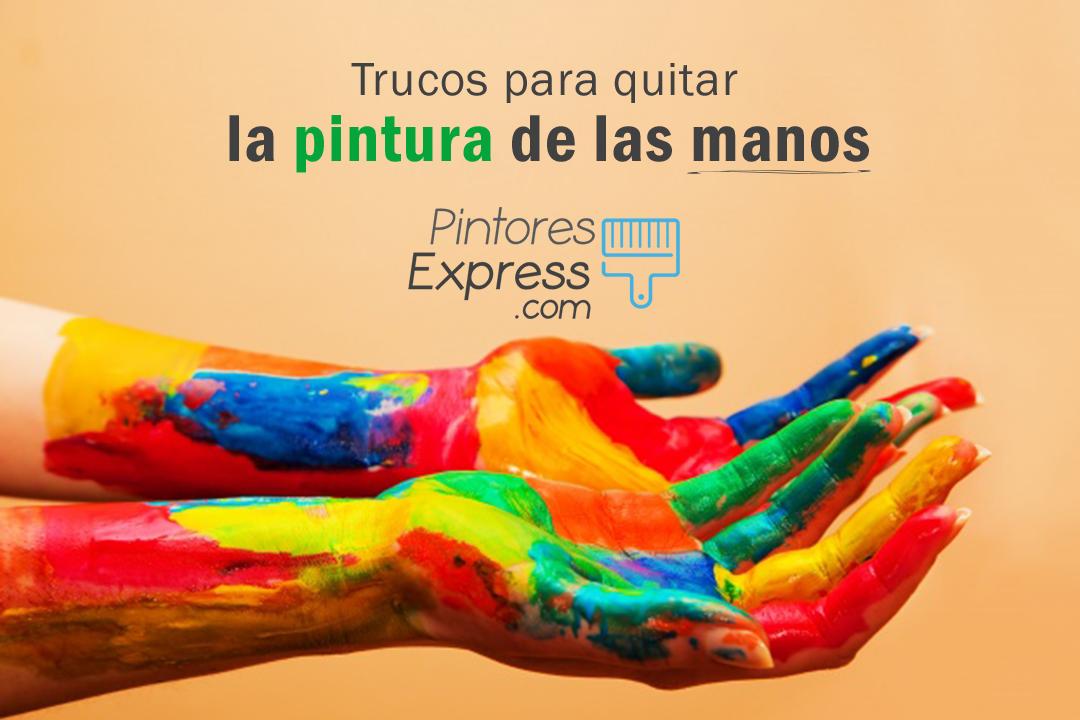 5 Trucos para quitar los restos de pintura de las manos
