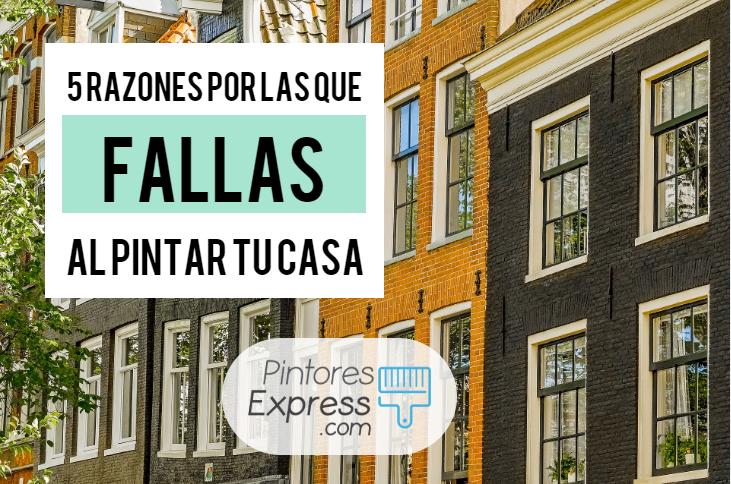 5 razones por las que fallas al pintar la fachada de tu casa