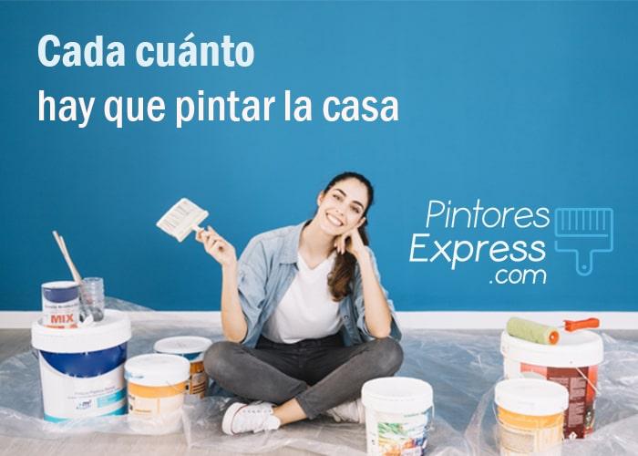 Cada cuanto tiempo pintar la casa - Pintores Express