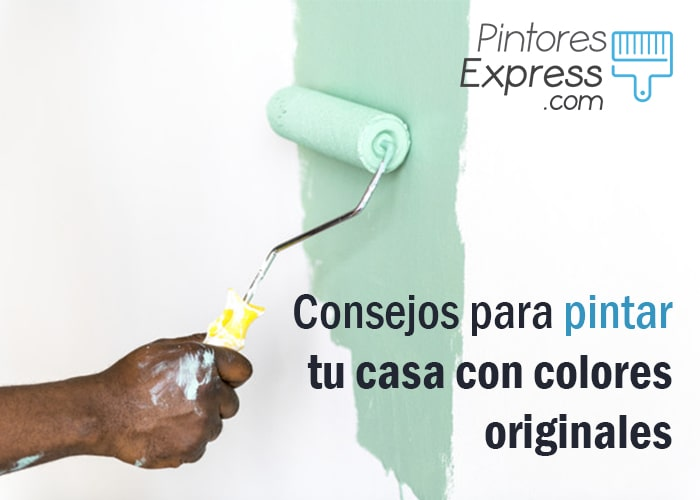 Colores originales para pintar tu casa - Pintores Express