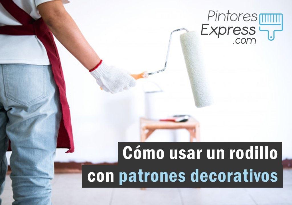 Cómo usar un rodillo para decorar tu casa | Pintores Express