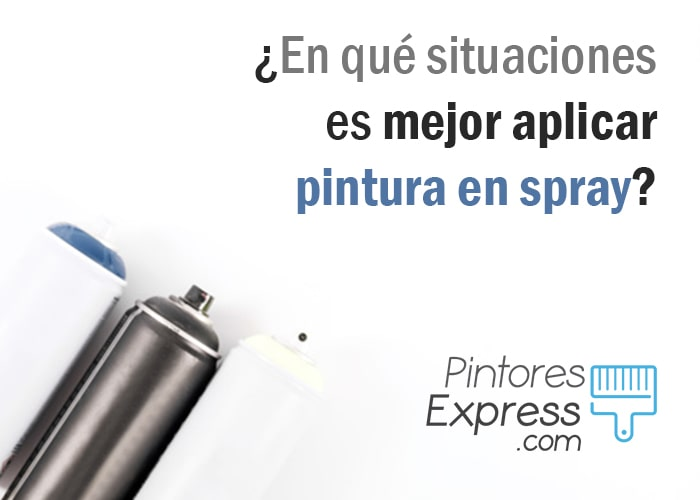 ¿En qué situaciones es mejor aplicar pintura en spray?