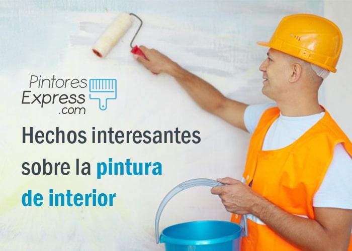 Hechos interesantes sobre la pintura de interior