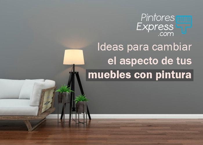 Ideas para cambiar el aspecto de tus muebles con pintura