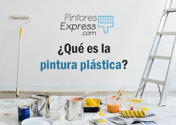 ¿Qué es la pintura plástica? Descúbrelo de manera fácil