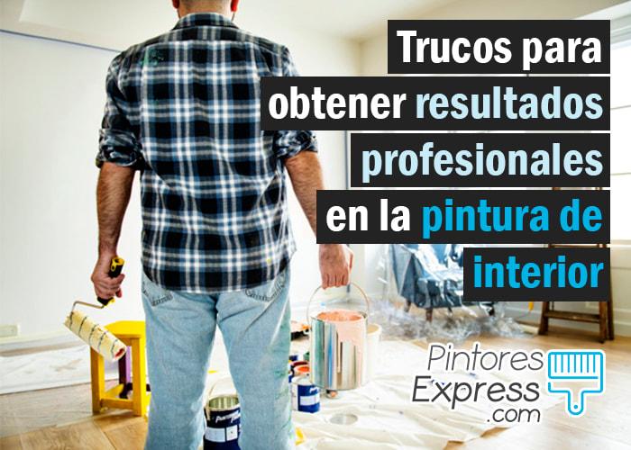 Trucos para obtener resultados profesionales en la pintura de interior