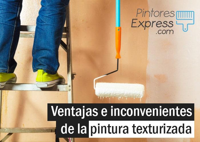 Ventajas e inconvenientes de la pintura texturizada